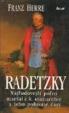 Radetzky - Najľudovejší poľný maršal c.k. monarchie a jeho pohnuté časy