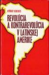Revolúcia a kontrarevolúcia v Latinskej Amerike