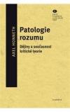 Patologie rozumu.  Dějiny a současnost kritické teorie