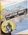 František Josef I. - život, povaha, doba