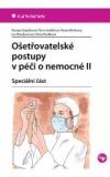 Ošetřovatelské postupy v péči o nemocné II: speciální část