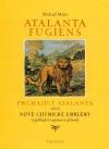 Atalanta fugiens / Prchající Atalanta neboli Nové chymické emblémy vyjadřující tajemství přírody