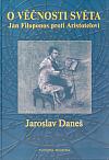 O věčnosti světa. Jan Filoponos proti Aristotelovi