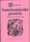 Z úst do úst: Svatohostýnské pověsti