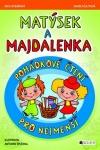 Matýsek a Majdalenka : pohádkové čtení pro nejmenší