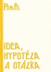 Idea, hypotéza a otázka