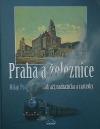 Praha a železnice: nádraží, nádražíčka a zastávky