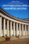 Aristokratická sídla období klasicismu