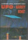 Ufo-návraty bohů?