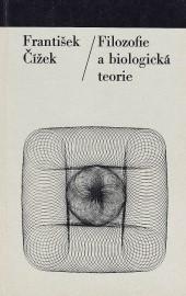 Filozofie a biologická teorie: metodologické problémy teoretizace současné biologie