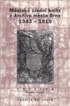Městské úřední knihy z Archivu města Brna 1343-1619 :  Sv. 2