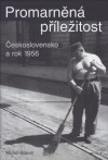 Promarněná příležitost.  Československo a rok 1956