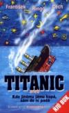 Titanic, aneb, Kdo jinému jámu kopá, sám do ní padá