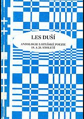 Les duší : antologie lotyšské poezie 19. a 20. století