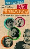 Být Paní Hemingwayová není žádný med