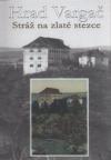 Hrad Vargač - Stráž na zlaté stezce
