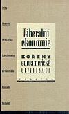 Liberální ekonomie.  Kořeny euroamerické civilizace