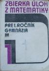 Zbierka úloh z matematiky pre 1. ročník gymnázia