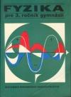 Fyzika pre 3. ročník gymnázia