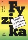 Fyzika  - Malý lexikon fyziky