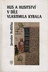 Hus a husitství v díle Vlastimila Kybala