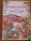O zajíci a želvě a další Ezopovy bajky
