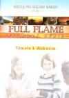 Full flame - Témata k diskusím