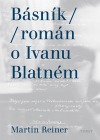 Básník (Román o Ivanu Blatném)