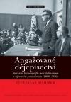 Angažované dějepisectví - stranická historiografie mezi stalinismem a reformním komunismem (1950-1970)