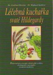 Léčebná kuchařka svaté Hildegardy