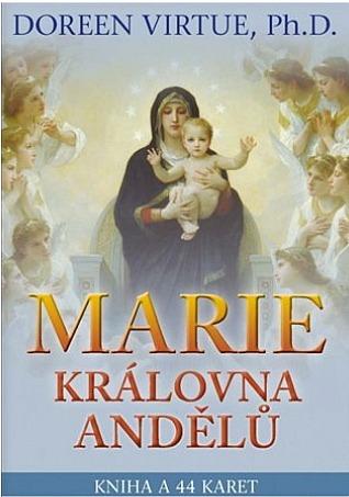 Marie Kralovna Andelu Kniha A 44 Karet Doreen Virtue Databaze