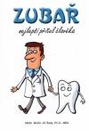 Zubař - nejlepší přítel člověka