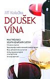 Doušek vína: Malý průvodce velkým vinařským světem
