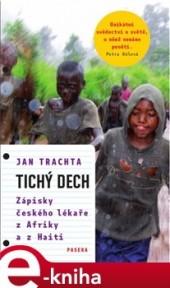 Tichý dech - Zápisky českého lékaře z Afriky a Haiti obálka knihy