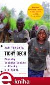 Tichý dech - Zápisky českého lékaře z Afriky a Haiti