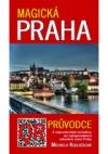 Magická Praha - Průvodce s nejmodernější technikou po nejtajemnějších zákoutích staré Prahy aneb S mobilem a QR kódy za obálka knihy