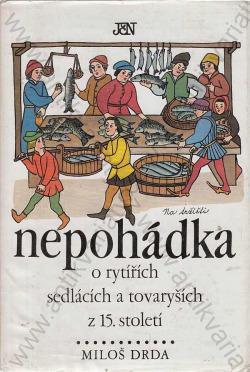 Nepohádka o rytířích sedlácích a tovaryších z 15. století obálka knihy