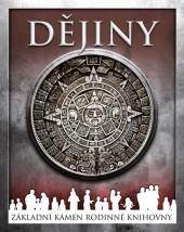 Dějiny - Velký obrazový průvodce historií lidstva od úsvitu lidské civilizace po současnost