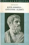 Král Oidipus / Antigone / Slidiči