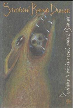 Stvoření Ranga Dunga - Pohádky a příběhy lovců lebek z Bornea obálka knihy