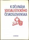 K dějinám socialistického Československa