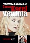 Téma na román - Causa Karel a Vendula
