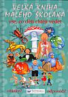 Velká kniha malého školáka - vše, co děti chtějí vědět