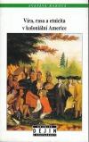 Víra, rasa a etnicita v koloniální Americe