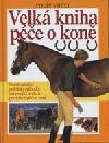 Velká kniha péče o koně