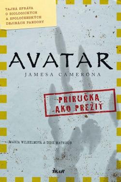 Avatar Jamesa Camerona: Príručka ako prežiť (Tajná správa o biologických a spoločenských dejinách Pandory) obálka knihy