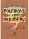 Politikové a vznik republiky