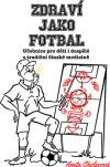 Zdraví jako fotbal