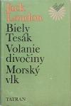 Biely Tesák / Volanie divočiny / Morský vlk