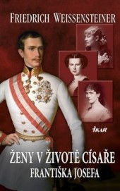 Ženy v životě císaře Františka Josefa obálka knihy